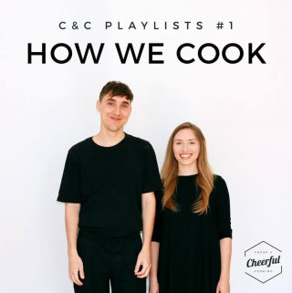 C&C PLAYLISTS #1 – How we cook