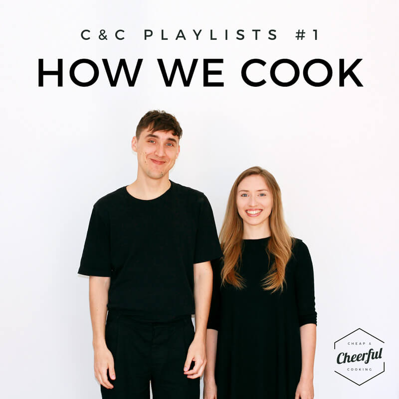 C&C PLAYLISTS #1 - How we cook